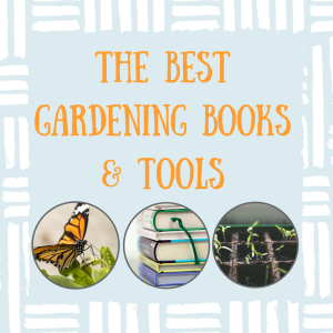 Recommended Gardening Books & Tools